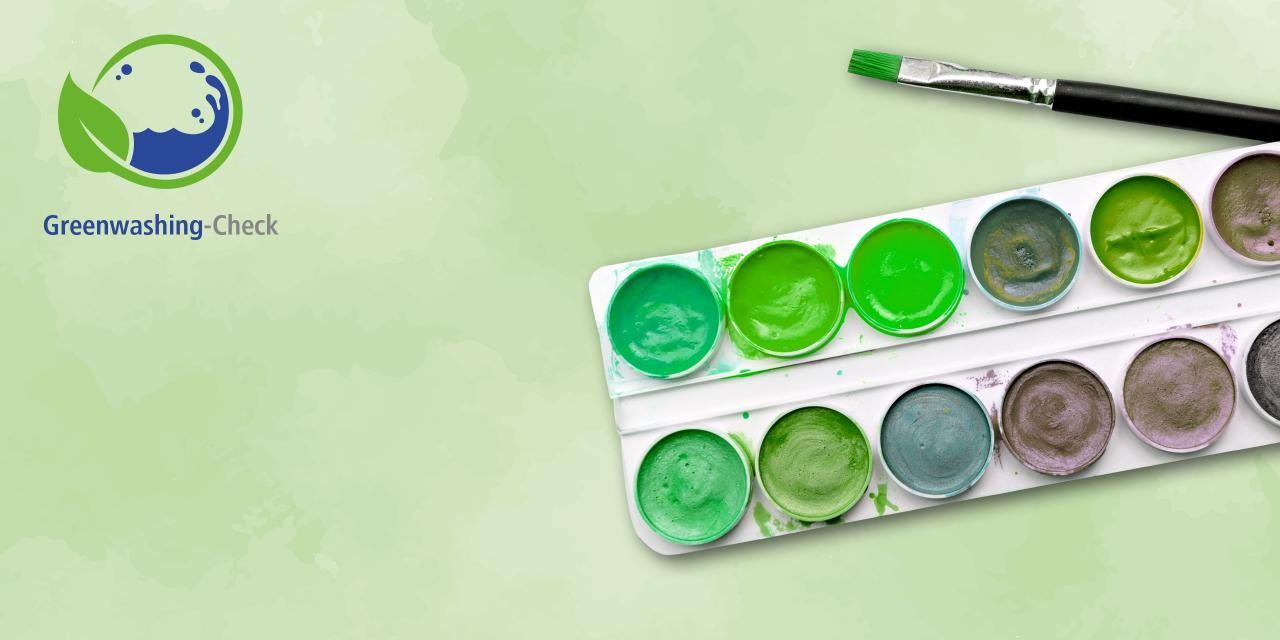 Greenwashing: Hält das grüne Versprechen? Wir schauen genau hin.